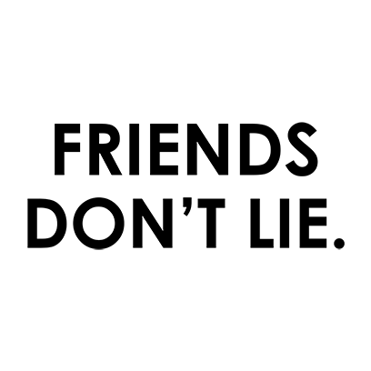 friends dont lie white square