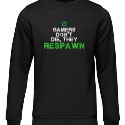 gamers dont die black sweater