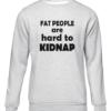 hard to kidnap grey sweater