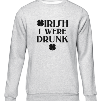 irish i were drunk grey sweater