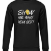show me what you got black sweater