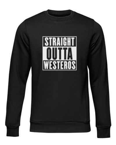 straight outta westeros black sweater