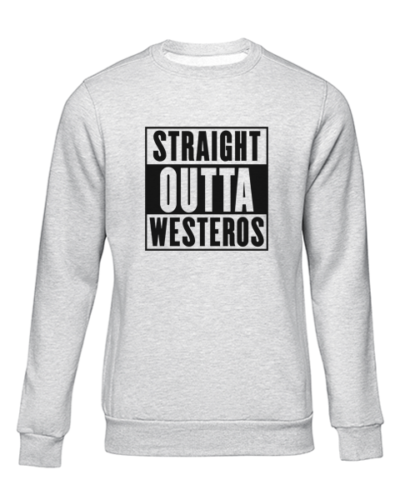 straight outta westeros grey sweater