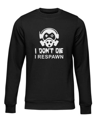 i dont die i respawn black sweater