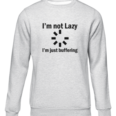 im not lazy grey sweater