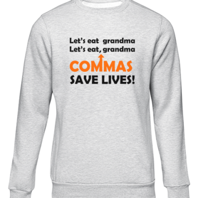 lets eat grandma grey sweater