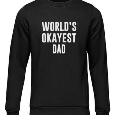 worlds okayest dad black sweater