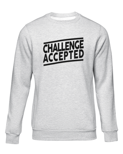 challenge accepted grey sweater