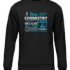i tell bad chemistry jokes black sweater