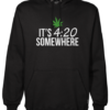 its 420 somewhere Black Hoodie jb