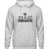 its 420 somewhere Grey Hoodie jb