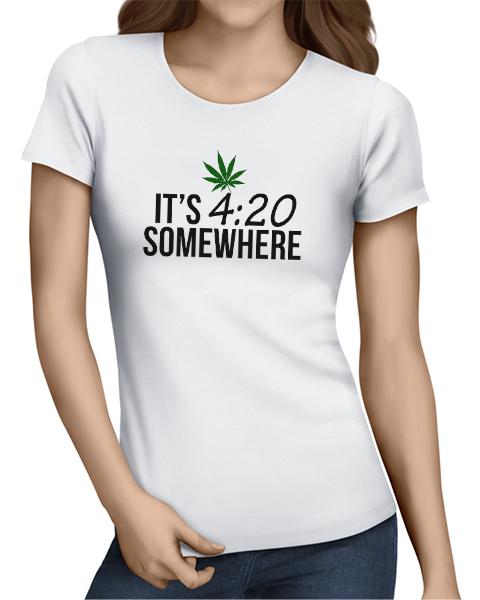 its 420 somewhere ladies tshirt white