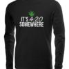 its 420 somewhere long sleeve black