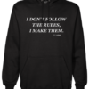 i dont follow rules Black Hoodie jb
