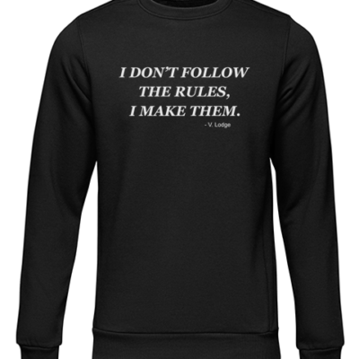 i dont follow rules black sweater