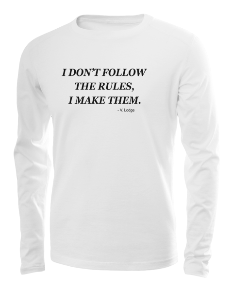 i dont follow rules long sleeve white