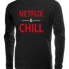 netflix and chill long sleeve black