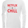 netflix and chill long sleeve white