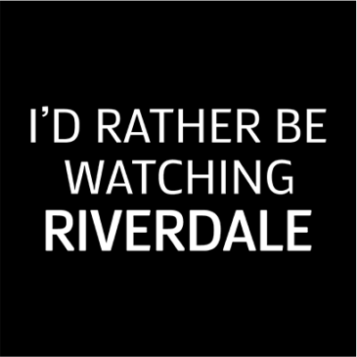 rather be watching riverdale black square