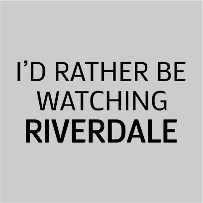 rather be watching riverdale grey square