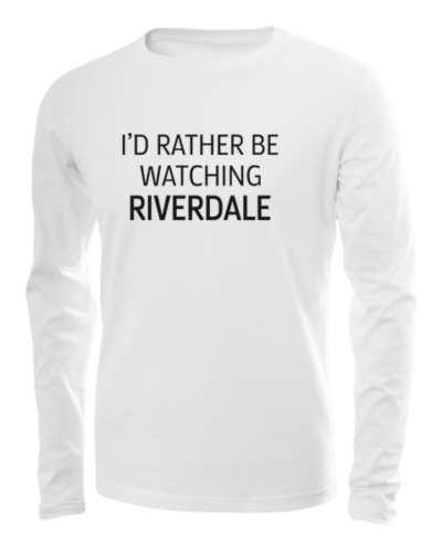 rather be watching riverdale long sleeve white