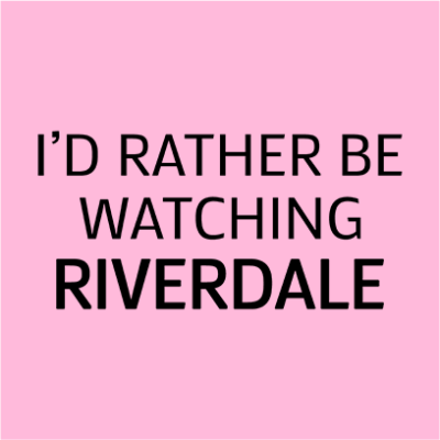 rather be watching riverdale pink square