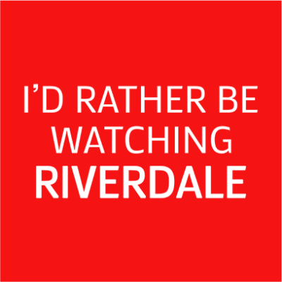 rather be watching riverdale red square