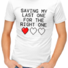 saving my last one mens tshirt white