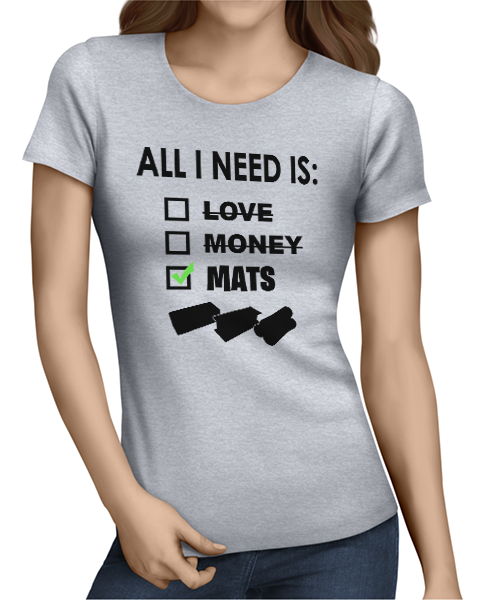 All i need is mats ladies tshirt grey
