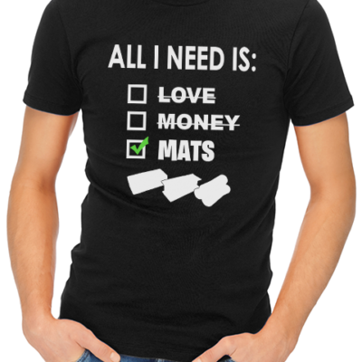 All i need is mats mens tshirt black