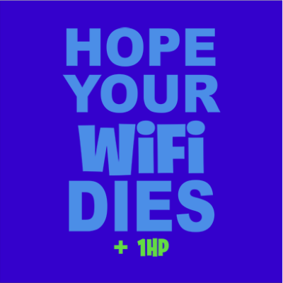 hope your wifi dies blue square