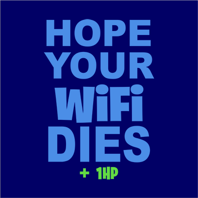 hope your wifi dies navy square