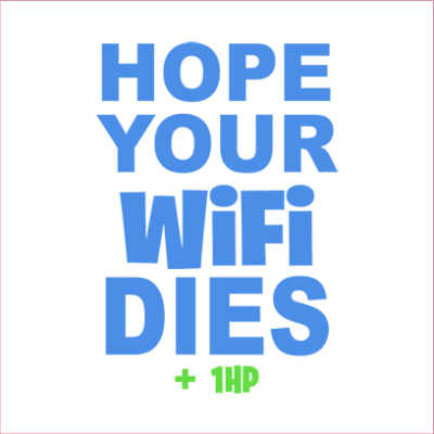 hope your wifi dies white square