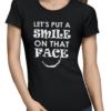 smile on that face ladies tshirt black