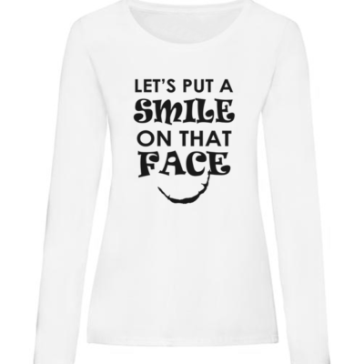 smile on that face ladies white long sleeve