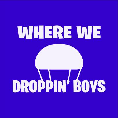 where we droppin blue square – Copy