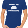 where we droppin mens tshirt blue – Copy