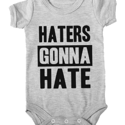 haters gonna hate baby grey