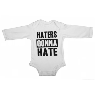 haters gonna hate baby white long sleeve