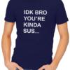idk bro mens tshirt navy