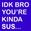 idk bro sus blue square