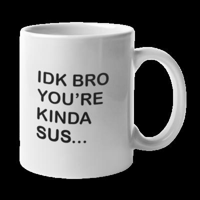 IDK Bro Sus
