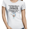 take your opinion ladies tshirt white