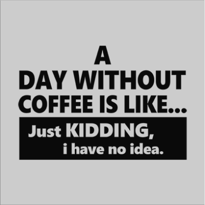 Day Without Coffee
