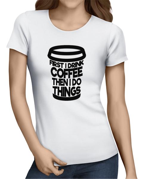 first coffee ladies tshirt white