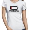 need coffee ladies tshirt white