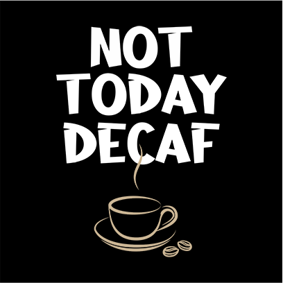 not today decaf black square
