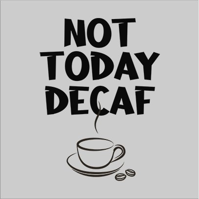 not today decaf grey square
