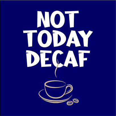 not today decaf navy square