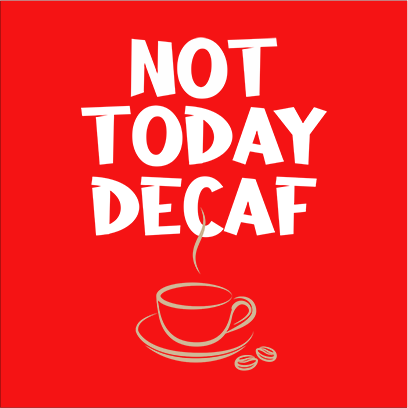 not today decaf red square
